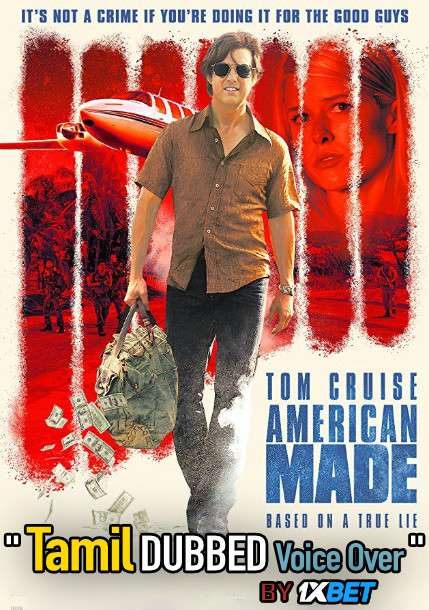 American Made (2017) Tamil Dubbed (Voice Over) & English [Dual Audio] BDRip 720p [1XBET]