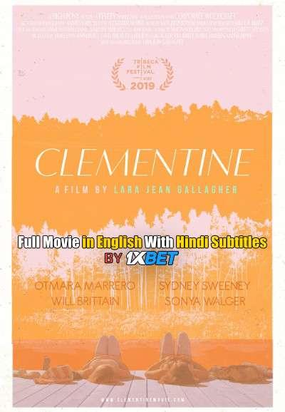 Download Clementine (2019) WebRip 720p Full Movie [In English] With Hindi Subtitles FREE on 1XCinema.com & KatMovieHD.io