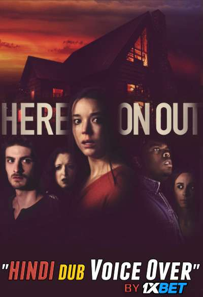 Here on Out (2019) Hindi (Voice Over) Dubbed+ English [Dual Audio] WebRip 720p [1XBET]