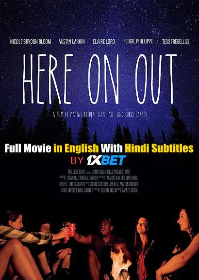 Here on Out (2019) WebRip 720p Full Movie [In English] With Hindi Subtitles