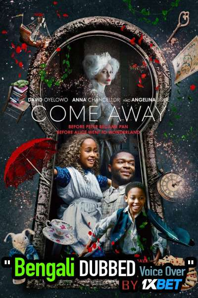 Come Away (2020) Bengali Dubbed (Voice Over) WEBRip 720p [Full Movie] 1XBET