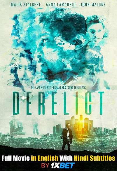 Download Derelict (2019) WebRip 720p Full Movie [In English] With Hindi Subtitles FREE on 1XCinema.com & KatMovieHD.io