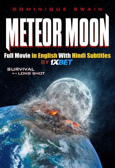 Download Meteor Moon (2020) WebRip 720p Full Movie [In English] With Hindi Subtitles FREE on 1XCinema.com & KatMovieHD.io
