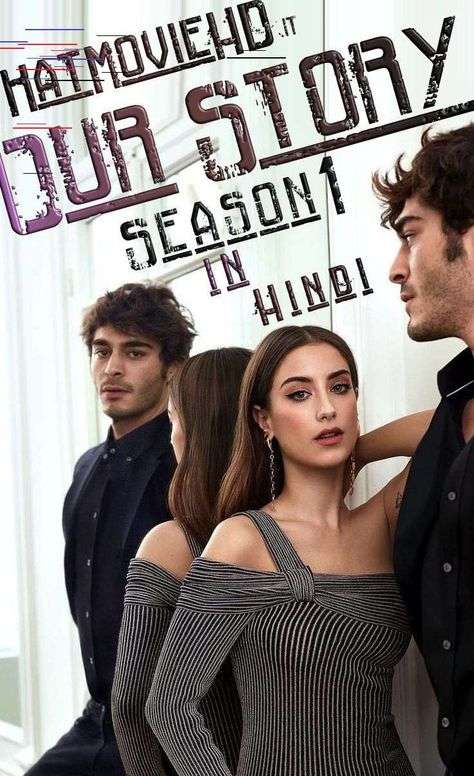 Our Story: Season 2 Hindi Dubbed 720p [Turkish Drama Series] Bizim Hikaye S02 [80-92 Episodes Added]