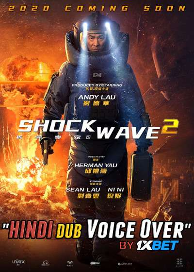 Shock Wave 2 (2020) Hindi WEB-DL 720p Dual Audio [Hindi (Dubbed) + Chinese] HD | Full Movie