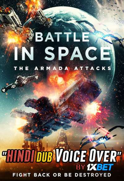 Battle in Space: The Armada Attacks (2021) Hindi (Voice Over) Dubbed+ English [Dual Audio] WebRip 720p [1XBET]