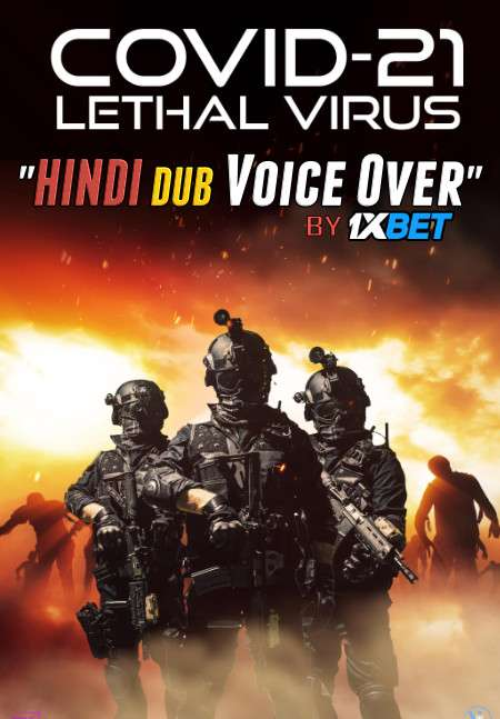 COVID-21: Lethal Virus (2021) WebRip 720p Dual Audio [Hindi (Voice Over) Dubbed + English] [Full Movie]