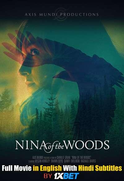 Download Nina of the Woods (2020) WebRip 720p Full Movie [In English] With Hindi Subtitles FREE on 1XCinema.com & KatMovieHD.io
