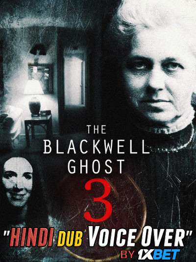 The Blackwell Ghost 3 (2019) Hindi [Unofficial Dubbed & English] Dual Audio WebRip 720p [Horror Film]