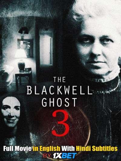 Download The Blackwell Ghost 3 (2019) WebRip 720p Full Movie [In English] With Hindi Subtitles FREE on 1XCinema.com & KatMovieHD.io