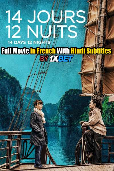 14 Days, 12 Nights (2019) Full Movie [In French] With Hindi Subtitles | WebRip 720p [1XBET]