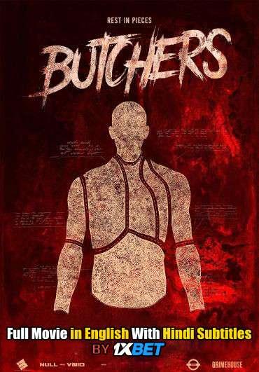 Download Butchers (2020) WebRip 720p Full Movie [In English] With Hindi Subtitles FREE on 1XCinema.com & KatMovieHD.io