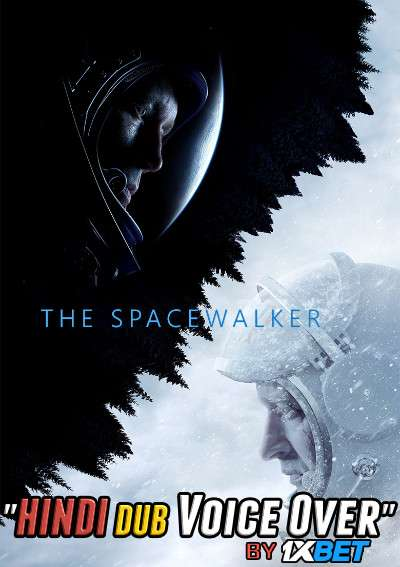 The Spacewalker (2017) WebRip 720p Dual Audio [Hindi (Voice Over) Dubbed + Russian] [Full Movie]