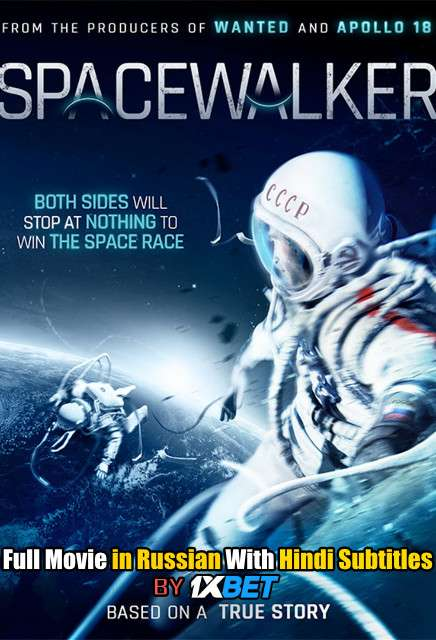 The Spacewalker (2017) WebRip 720p Full Movie [In Russian] With Hindi Subtitles