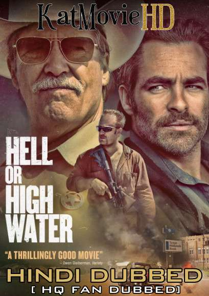 Hell or High Water (2016) Hindi (HQ Fan Dub) + English (ORG) [Dual Audio] BluRay 1080p 720p 480p [1XBET]