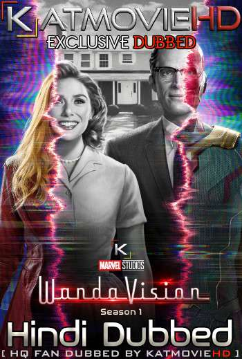 WandaVision S01 Hindi (HQ Dub) WEB-DL 1080p 720p 480p x264 [Episode 7 ADDED !]