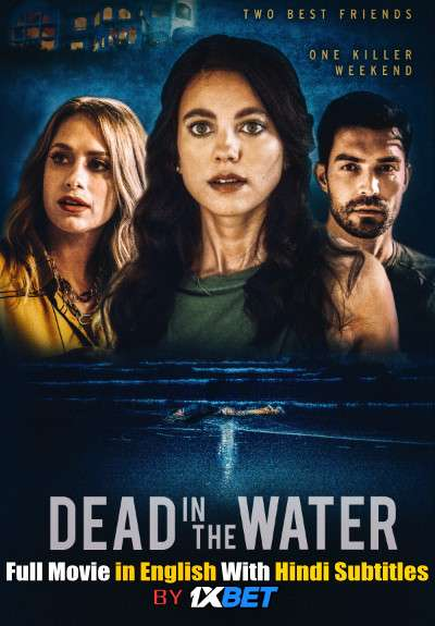 Download Dead in the Water (2021) WebRip 720p Full Movie [In English] With Hindi Subtitles FREE on 1XCinema.com & KatMovieHD.io