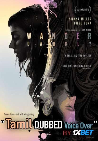 Wander Darkly (2020) Tamil Dubbed (Voice Over) & English [Dual Audio] WebRip 720p [1XBET]