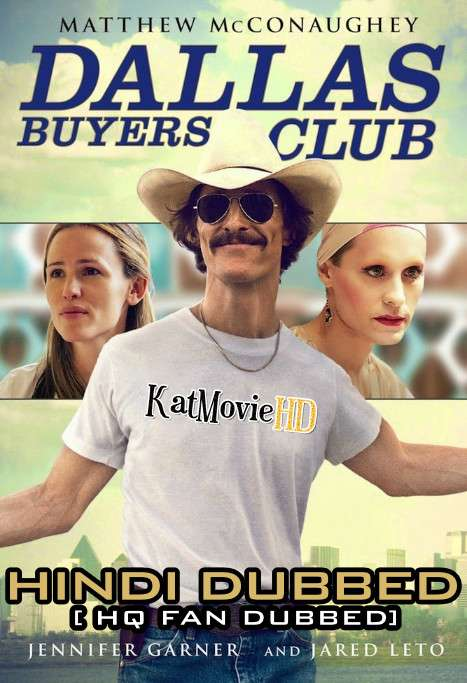 Dallas Buyers Club (2013) Hindi (Fan Dub) + English (ORG) [Dual Audio] BluRay 1080p / 720p / 480p [With Ads !]