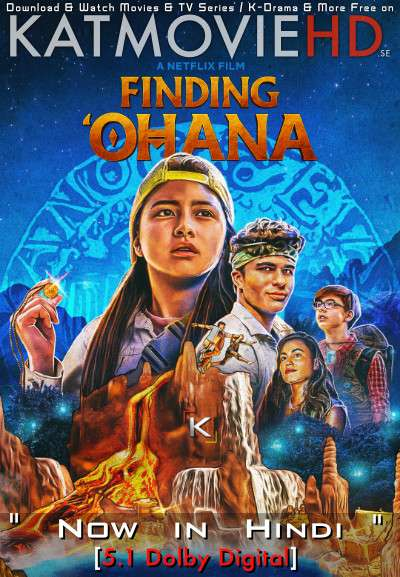 Finding 'Ohana (2021) Hindi (DD 5.1) [Dual Audio] Web-DL 1080p 720p 480p x264 | Netflix Movie