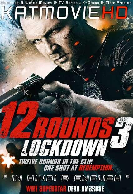 12 Rounds 3: Lockdown (2015) [Hindi Dub (ORG) – English] BluRay 1080p 720p & 480p Dual Audio x264 Full Movie