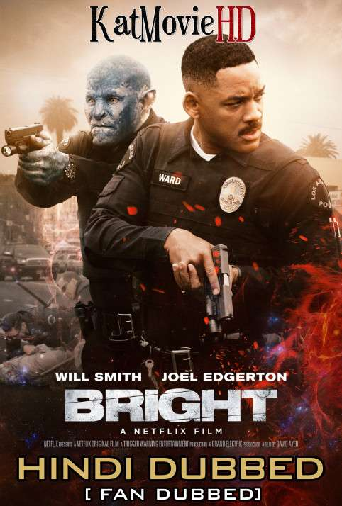 Bright (2017) Hindi (Fan Dub) + English [Dual Audio] Web-DL 1080p / 720p / 480p [With Ads !]