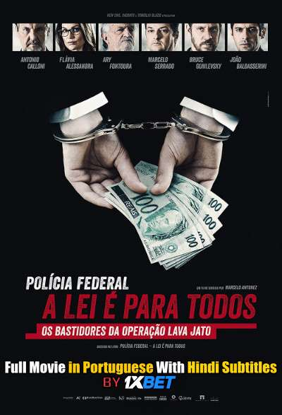 Federal Police: No One Is Above the Law (2017) BluRay 720p Full Movie [In Portuguese] With Hindi Subtitles