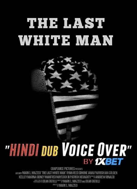 The Last White Man (2020) WebRip 720p Dual Audio [Hindi (Voice Over) Dubbed + English] [Full Movie]