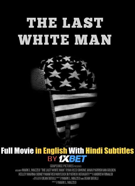 The Last White Man (2020) WebRip 720p Full Movie [In English] With Hindi Subtitles
