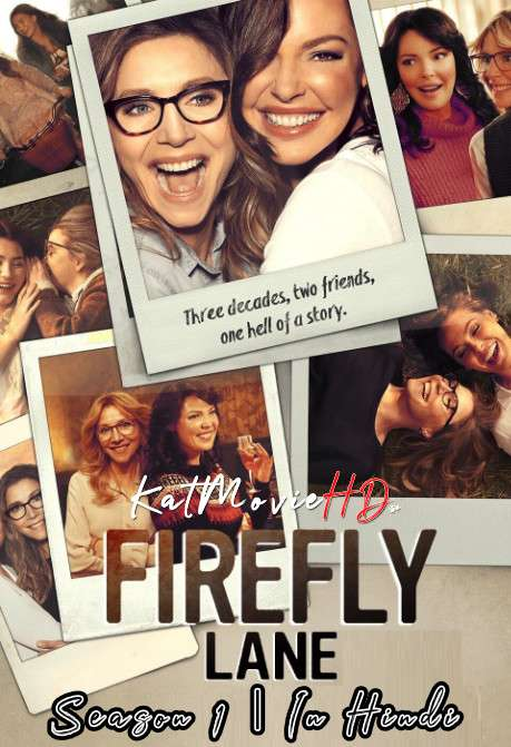 Firefly Lane (Season 1) Hindi [Dual Audio] All Episodes | WEB-DL 720p HEVC [2021 Netflix Series]