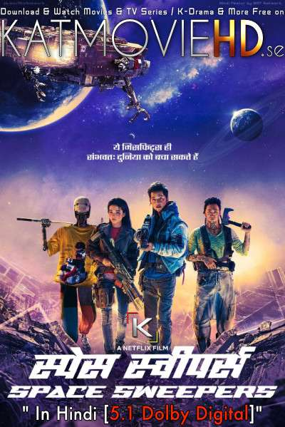 Space Sweepers (2021) [Hindi (DD 5.1) +  Korean] Dual Audio + ESubs | Web-DL 1080p 720p 480p [승리호 Netflix Movie]