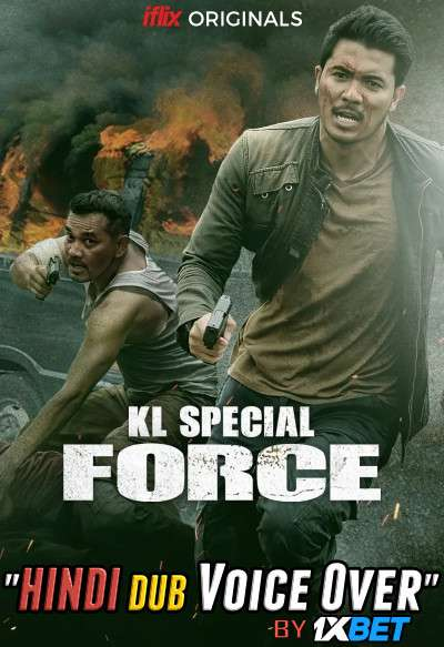KL Special Force (2018) Hindi (Voice Over) Dubbed+ Malay [Dual Audio] WebRip 720p [1XBET]