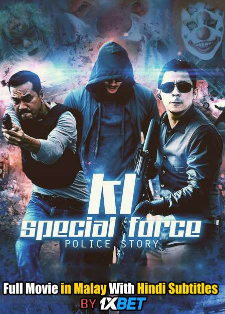 KL Special Force (2018) Full Movie [In Malay] With Hindi Subtitles | WebRip 720p [1XBET]