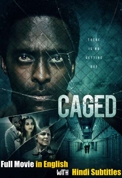 Caged (2021) Full Movie [In English] With Hindi Subtitles | WebRip 720p [HSubs]