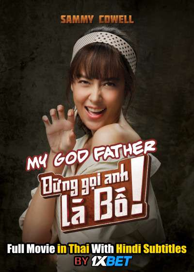 My God! Father (2020) Full Movie [In Thai] With Hindi Subtitles | WebRip 720p [1XBET]