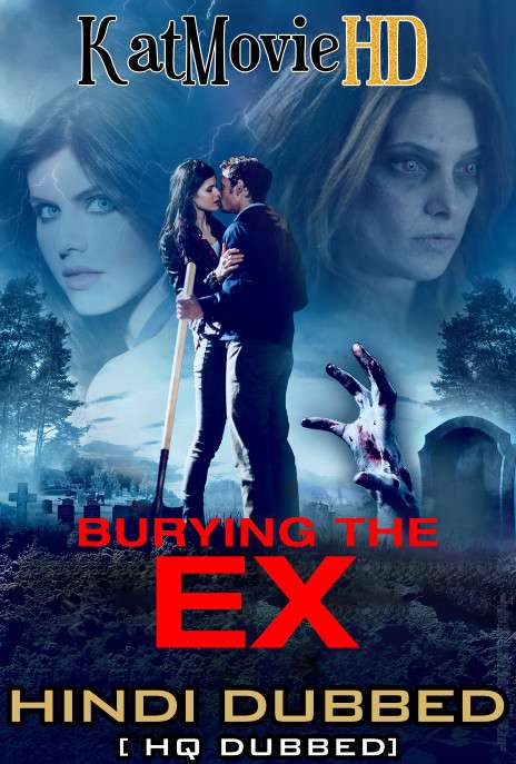 Burying the Ex (2014) Hindi (HQ Dub) BluRay 1080p 720p 480p x264 HD [With Ads !]