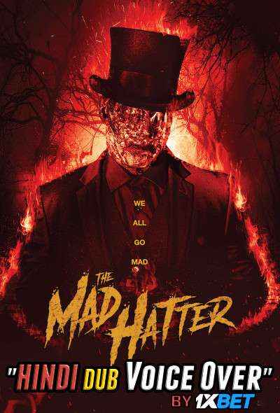 The Mad Hatter (2021) HDCAM 720p Dual Audio [Hindi (Voice Over) Dubbed + English] [Full Movie]