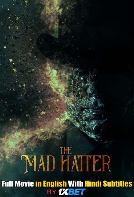 Download The Mad Hatter (2021) HDCAM 720p Full Movie [In English] With Hindi Subtitles FREE on 1XCinema.com & KatMovieHD.io