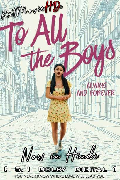 To All the Boys: Always and Forever (2021) Hindi DD 5.1 [Dual Audio] Web-DL 1080p 720p 480p HD [Netflix Movie]