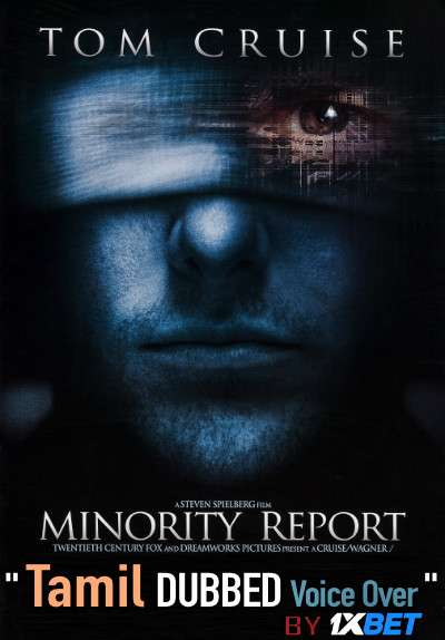 Minority Report (2002) Tamil Dubbed (Voice Over) & English [Dual Audio] BDRip 720p [1XBET]