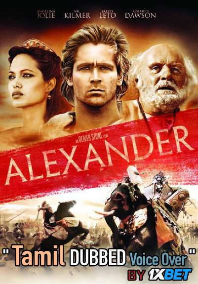 Alexander (2004) Tamil Dubbed (Voice Over) & English [Dual Audio] BDRip 720p [1XBET]