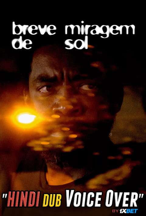 Burning Night (2019) WebRip 720p Dual Audio [Hindi (Voice Over) Dubbed + Portuguese] [Full Movie]