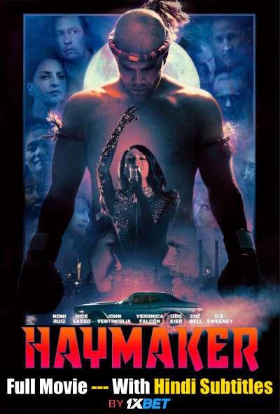 Download Haymaker (2021) WebRip 720p Full Movie [In English] With Hindi Subtitles FREE on 1XCinema.com & KatMovieHD.io