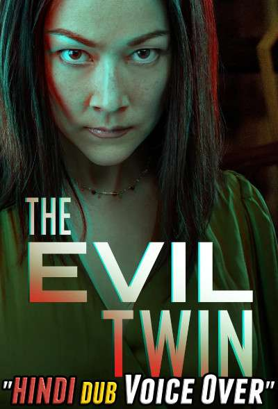 The Evil Twin (2021) WebRip 720p Dual Audio [Hindi (Voice Over) Dubbed + English] [Full Movie]