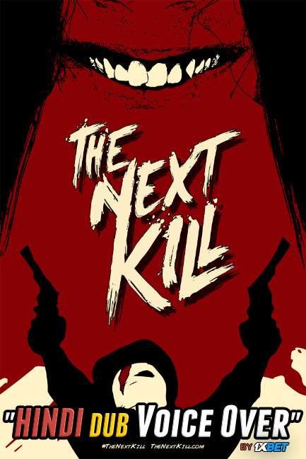 The Next Kill (2018) Hindi [Unofficial Dubbed & English] Dual Audio WebRip 720p [Action Film]