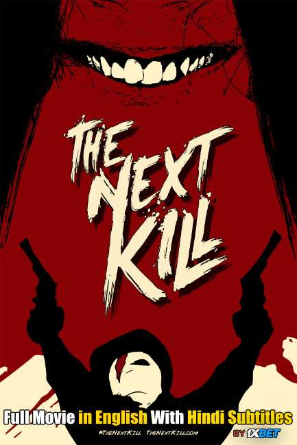 The Next Kill (2018) Full Movie [In English] With Hindi Subtitles | WebRip 720p [1XBET]