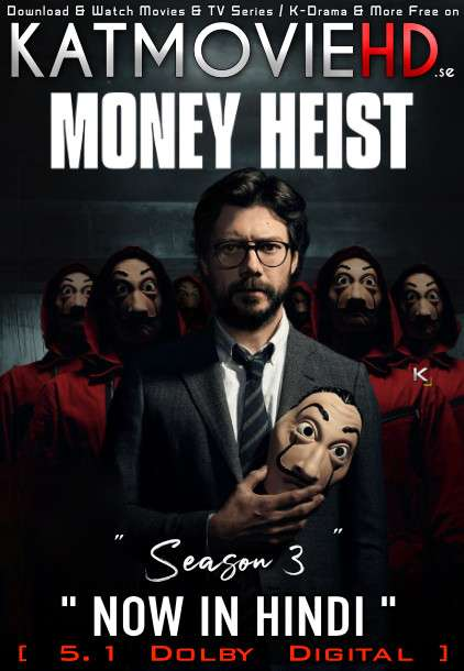 Money Heist (Season 3) [Hindi Dubbed 5.1 DD + Spanish] Dual Audio | All Episodes | WEB-DL 480p 720p 1080p [x264 | HEVC 10bit]
