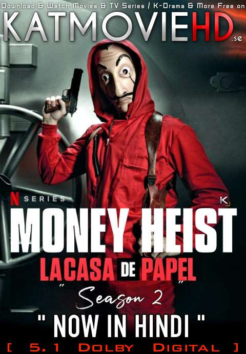 Money Heist (Season 2) Complete [Hindi DD 5.1] Dual Audio | All Episodes | WEB-DL 1080p 720p/ 480p [HEVC 10bit & x264 HD]