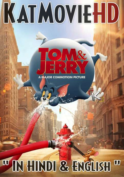 Tom & Jerry: The Movie (2021) Hindi Dub (Clean)+ English [Dual Audio] WEBRip 1080p 720p & 480p [With Ads !]