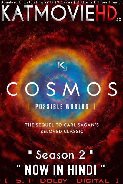 Cosmos: Possible Worlds (Season 2) Hindi (ORG) [Dual Audio] All Episodes | WEB-DL 720p/ 480p x264